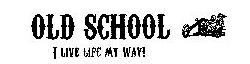OLD SCHOOL(オールドスクール)